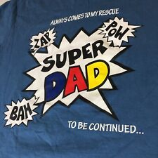 Oz Rock Clothing Co 'Super Dad Always Comes To My Rescue' T-Shirt Large