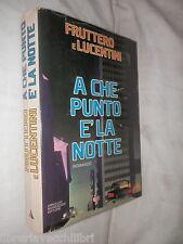 A CHE PUNTO E' LA NOTTE Fruttero e Lucentini Mondadori 1979 libro di scritto da