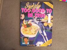 simply too good to be true no 1 150 ways for tasty low fat low sugar recipies