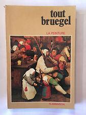 TOUT BRUEGEL LA PEINTURE 1980 ILLUSTRE