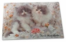 Persian Kittens by Roses 'Love You Mum' Extra Large Toughened Glas, AC-60lymGCBL