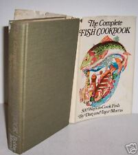 The Complete Fish CookBook, Dan & Inez Morris,HCDJ 1972