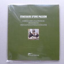 Itinéraire D'une Passion. Hommage à deux collectionneurs strasbourgeois