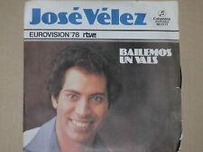"""JOSE VELEZ -Bailemos Un Vals- 7"""" 45 (Eurovision '78)"""