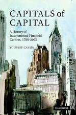 Capitals of Capital: A History of International , Youssef Cassis, New