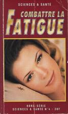 Combattre La Fatigue Hors Série No 4 / 1996 - Martine Barthassat - Franck Cadet
