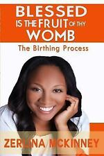 Blessed Is the Fruit of Thy Womb by Zerlina C. McKinney (2015, Paperback)