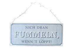 """Schild Metall Groß """"Nicht dran Fummeln...."""" 30 x 13 cm mit Metall Aufhänger"""