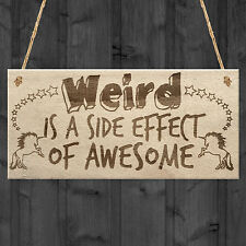 Weird Is A Side Effect Of Awesome Quirky Unicorn Hanging Plaque Funny Gift Sign