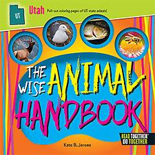 The Wise Animal Handbook Utah [Arcadia Kids] [UT] [Arcadia Publishing]