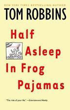 Half Asleep in Frog Pajamas: A Novel by Tom Robbins