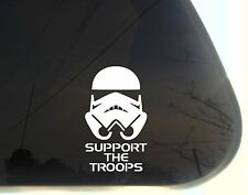 Support the Troops! - funny Stormtrooper die cut decal/sticker Star Wars