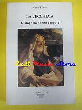 book libro Nadir Conti LA VECCHIAIA dialogo fra nonno e nipote AUTOGRAFATO (L2)