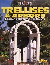Trellises and Arbors Landscape and Design Ideas, Plus Projects (pb) Bill Hylton