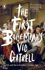 The First Bohemians: Life and Art in London's Golden Age, Very Good Condition Bo