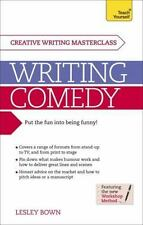 Writing Comedy: How to use funny plots and characters, wordplay and humour in yo