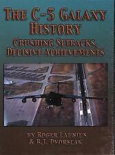 C-5 Galaxy History Crushing Setbacks, Decisive Achievements