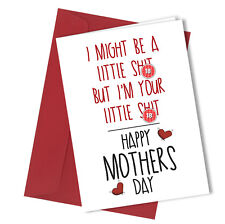 #113 Little Sh*t MOTHERS DAY Greetings Card Funny Humour Mother's Day Mum Mature