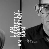 I AM SECRETLY AN IMPORTANT MAN: A FILM BY PETER SILLEN LP/DVD NEW VINYL