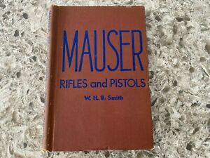 Mauser Rifles and Pistols by Walter H. B. Smith   1946 Hardcover 1st Edition