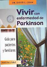 Vivir con enfermedad de Parkinson (Coleccion Autoayuda (Neo Person)) (Spanish Ed