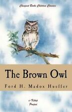 Cheapest Books Children Classics: The Brown Owl : A Fairy Story by Ford...