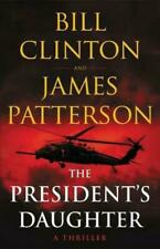 The President's Daughter : A Thriller by James Patterson (2021, Hardcover)