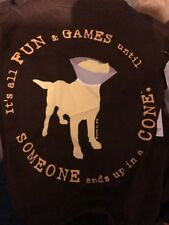Dog T-Shirt Size S/M Its Fun & Games Till Someone In A Cone By Dog Is Good