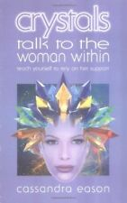 Crystals Talk to the Woman Within: Teach Yourself To Rely on Her Support (Talk