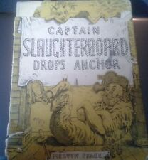 """RARE SECOND EDITION OF """"CAPTAIN SLAUGHTERBOARD DROPS ANCHOR"""" BY MERVYN"""