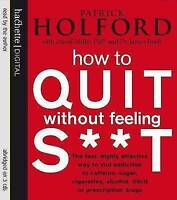 How To Quit Without Feeling ST: The fast, highly effective way to end addiction