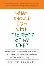What Should I Do with the Rest of My Life?: True S