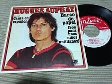 "HUGUES AUFRAY - SUNG IN SPANISH 7"" SINGLE SPAIN HISPAVOX 78 BARCO DE PAPEL"