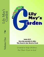 Lily May's Garden : Volume One by Rose Montgomery (2013, Paperback)
