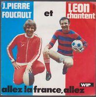 """Jean-Pierre Foucault et Leon Chantent Allez La France, Allez WIP Records 7"""""""