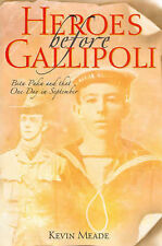 Heroes before Gallipoli, 1st Edition, 2005, Kevin Meade. Bita Paka. WWI, PNG