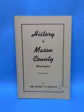 History of Mason County, WA by Dr. Harry Deegan Revised Edition 1960 Soft Cover