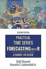 Practical Time Series Forecasting with R: A Hands-On Guide [2nd Edition] (Hardba