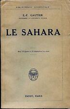 LA SAHARA - E.-F. Gautier 1928 - Payot - Afrique
