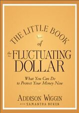 The Little Book of the Shrinking Dollar: What You