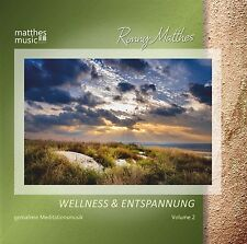 Wellness & Entspannung, Vol. 2 - CD: Gemafreie Meditationsmusik (Ronny Matthes)
