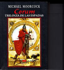 CORUM   : TRILOGÍA DE LAS ESPADAS..   .EDT.MARLOW   ( MUY BUEN ESTADO ) MOORCOCK