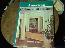 American Colonial Mansions by Everett B. Wilson