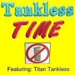 Tankless Time