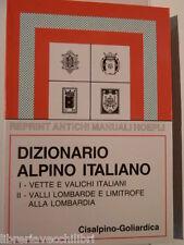 DIZIONARIO ALPINO ITALIANO Vette e valichi italiani Emilio Bignami Sormani Valli