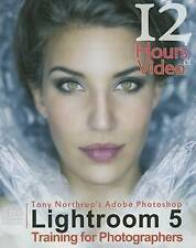 Tony Northrup's Adobe Photoshop Lightroom 5 Video Book: Training for Photographe