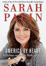 AMERICA BY HEART REFLECTIONS ON FAMILY, FAITH, & FLAG  BY SARAH PALIN NEW