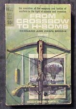 1962 FROM CROSSBOW TO H-BOMB by Bernard Fawn Brodie VG/FN 5.0 1st Dell Paperback
