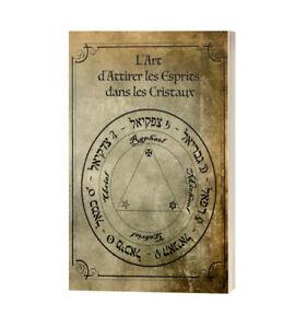 L'Art d'Attirer les Esprits dans les Cristaux, sorcellerie ésotérisme occultisme