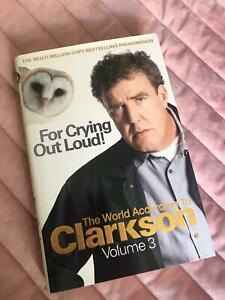 For Crying Out Loud: v. 3: The World According to Clarkson by Jeremy Clarkson...